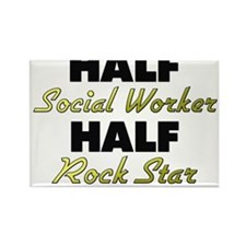 Half Social Worker Half Rock Star Magnets