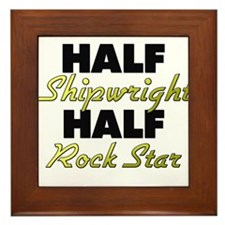 Half Shipwright Half Rock Star Framed Tile
