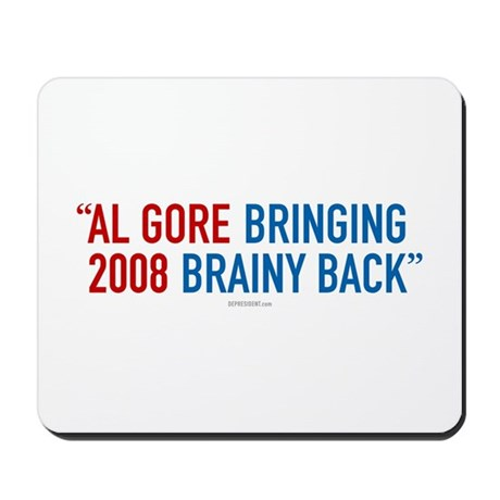 Al Gore - Bringing Brainy Back Mousepad