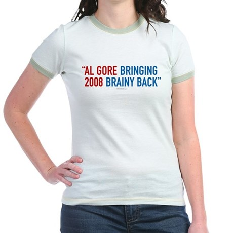 Al Gore - Bringing Brainy Back Jr Ringer T-Shirt