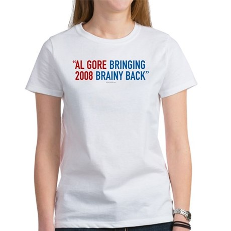 Al Gore - Bringing Brainy Back Womens T-Shirt