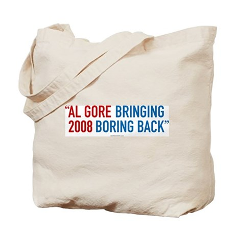 Al Gore - Bringing Boring Back Tote Bag