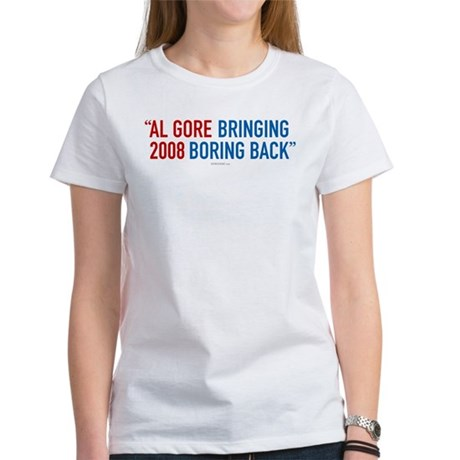 Al Gore - Bringing Boring Back Womens T-Shirt