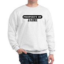 Property of Jaime Sweatshirt