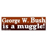 Bush is a muggle bumper sticker