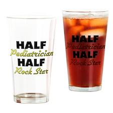 Half Pediatrician Half Rock Star Drinking Glass