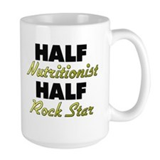 Half Nutritionist Half Rock Star Mugs