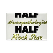 Half Neuropathologist Half Rock Star Magnets