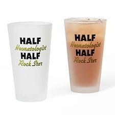 Half Neonatologist Half Rock Star Drinking Glass