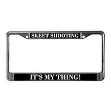 Skeet Shooting It's My Thing License Plate Frame