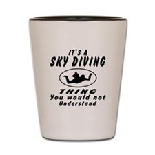 Sky diving Thing Designs Shot Glass