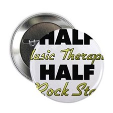 "Half Music Therapist Half Rock Star 2.25"" Button"