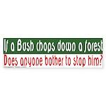 Bush Philosophy Koan Bumper Sticker