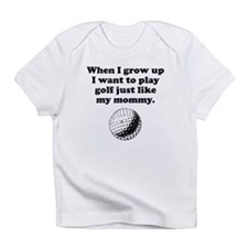 Play Golf Like My Mommy Infant T-Shirt