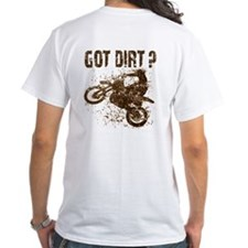 Motorcycle, dirt bike. Got Dirt? MX Shirt