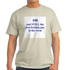 100 still best looking guy 1 T-Shirt