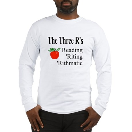 The Three R's Long Sleeve T-Shirt