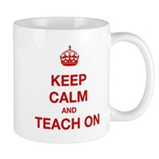 Keep Calm And Teach On Mugs