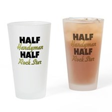 Half Handyman Half Rock Star Drinking Glass