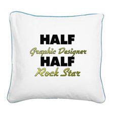 Half Graphic Designer Half Rock Star Square Canvas