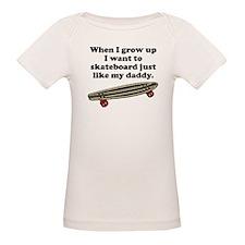 Skateboard Like My Daddy T-Shirt