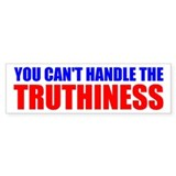 You Can't Handle The Truthiness Bumper Bumper Sticker