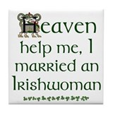 I Married An Irishwoman Tile Coaster