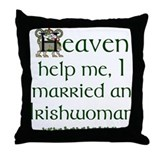 I Married An Irishwoman Throw Pillow