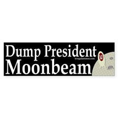 Dump President Moonbeam (bumper sticker)