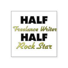 Half Freelance Writer Half Rock Star Sticker