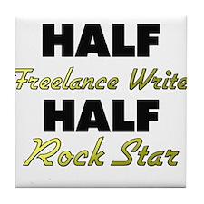 Half Freelance Writer Half Rock Star Tile Coaster