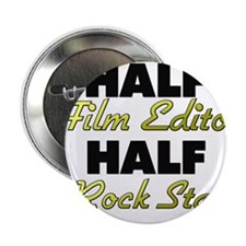 "Half Film Editor Half Rock Star 2.25"" Button"