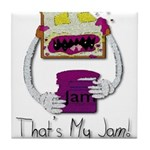 Thats My Jam ( Design Idea by Taylor Taylor ) Tile