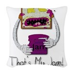 Thats My Jam ( Design Idea by Taylor Taylor ) Wove