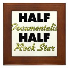 Half Documentalist Half Rock Star Framed Tile