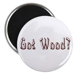 Got Wood? Magnet