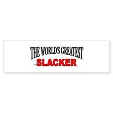 """The World's Greatest Slacker"" Bumper Bumper Sticker"