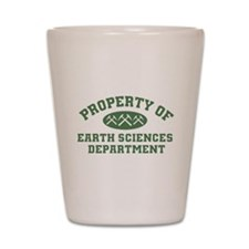 Property Of Earth Sciences Department Shot Glass
