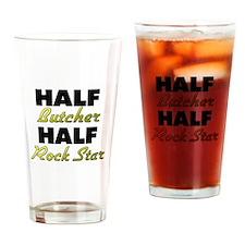 Half Butcher Half Rock Star Drinking Glass