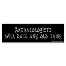 Archaeologists Bumper Bumper Sticker