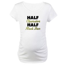Half Operator Half Rock Star Shirt