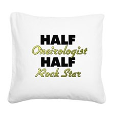 Half Oneirologist Half Rock Star Square Canvas Pil