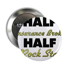 "Half Insurance Broker Half Rock Star 2.25"" Button"