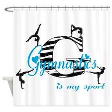 Gymnastics.....is my sport Shower Curtain