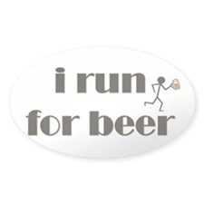 I Run For Beer - Oval Decal