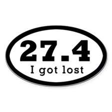 "27.4 ""I got lost."" - Oval Decal"