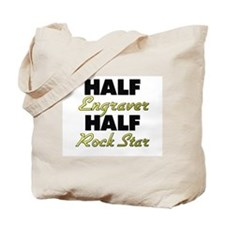 Half Engraver Half Rock Star Tote Bag