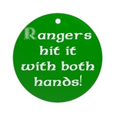 Rangers hit it... Ornament (Round)