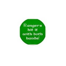 Rangers hit it... Mini Button