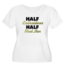Half Embroiderer Half Rock Star Plus Size T-Shirt